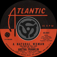 Aretha Franklin - (You Make Me Feel Like) A Natural Woman / Baby, Baby, Baby (Digital 45)