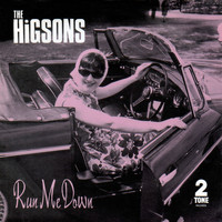 The Higsons - Run Me Down