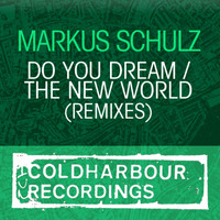 Markus Schulz - Do You Dream / The New World (Remixes)