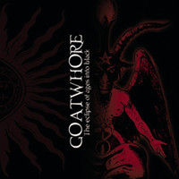 Goatwhore - Eclipse of Ages Into Black