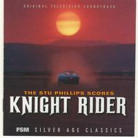 Stu Phillips - The Stu Phillips Scores: Knight Rider (Original Television Soundtrack)