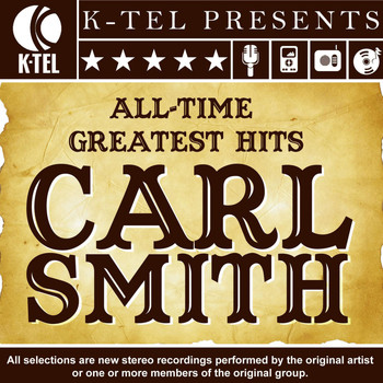 Carl Smith - Carl Smith: All-Time Greatest Hits