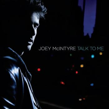 Joey McIntyre - Talk To Me