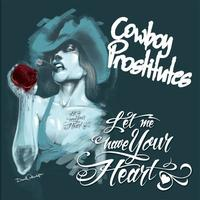 Cowboy Prostitutes - Let Me Have Your Heart