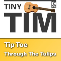 Tiny Tim - Tip Toe Throught The Tulips