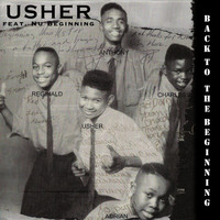 Usher Featuring Nu Beginning - Back To The Beginning - Usher