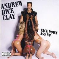 Andrew Dice Clay - Face Down Ass Up