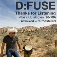 D:Fuse - Thanks For Listening - The Club Single '98-'08 re:mixed + re:mastered