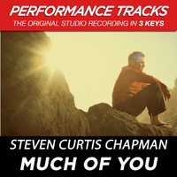 Steven Curtis Chapman - Much of You (Performance Tracks) - EP