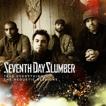 Seventh Day Slumber - Take Everything (The Acoustic Sessions)