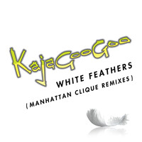 Kajagoogoo - White Feathers [Manhattan Clique Remixes] (Manhattan Clique Remixes)