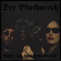Der Blutharsch - When Did Wonderland End?