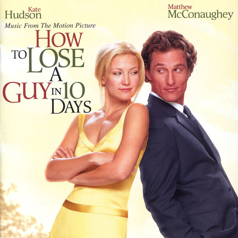 How To Lose A Guy In 10 Days: Music From The Motion Picture