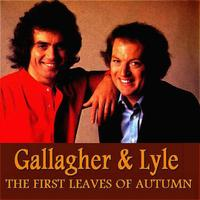 Gallagher And Lyle - First Leaves of Autumn