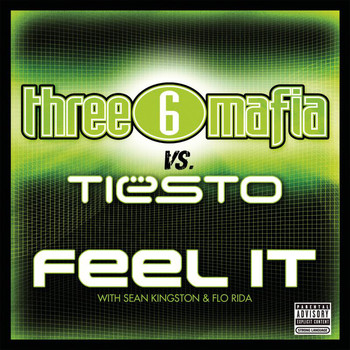 Three 6 Mafia vs. Tiësto with Sean Kingston and Flo Rida - Feel It (Explicit Album Version)