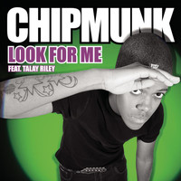 Chipmunk Feat. Talay Riley - Look For Me