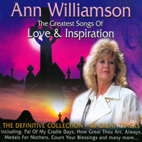 Ann Williamson - The Greatest Songs Of Love And Inspiration - 40 Great Tracks