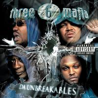 Three 6 Mafia - Da Unbreakables (Explicit Version)