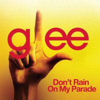 Glee Cast - Don't Rain On My Parade (Glee Cast Version)