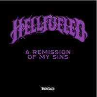 Hellfueled - A Remission Of My Sins