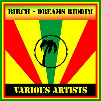 Various Artists - Birch - Dreams Riddim
