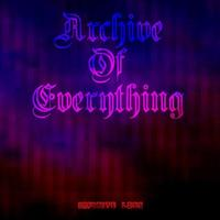 Archive Of Everything - Infinite Loss