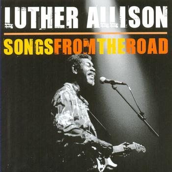 Luther Allison - Songs From The Road