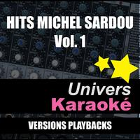 Univers Karaoké - Hits Michel Sardou, Vol. 1