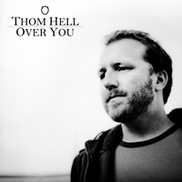 Thom Hell - Over You