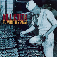 Kill Creek - St. Valentine's Garage