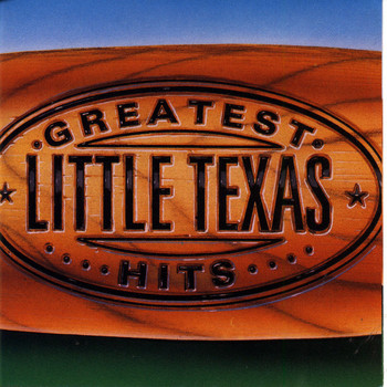LITTLE TEXAS - Greatest Hits