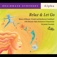 Dr. Jeffrey Thompson - Brainwave Symphony: Relax and Let Go