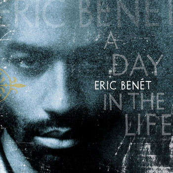 Eric Benét - A Day In The Life