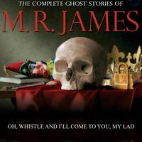 Mr James - Oh Whistle and I'll Come to You My Lad