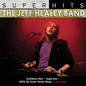 Jeff Healey - Super Hits: Jeff Healey