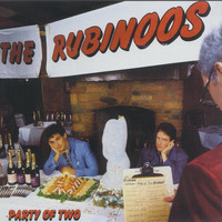 The Rubinoos - Party Of Two