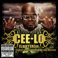 Cee-Lo - Closet Freak: The Best Of Cee-Lo Green The Soul Machine (Explicit)