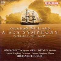 "Richard Hickox - VAUGHAN WILLIAMS: Symphony No. 1, ""A Sea Symphony"" / The Wasps: Overture"