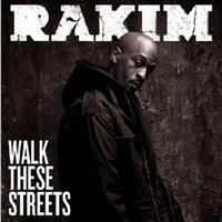 Rakim - Walk These Streets