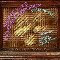 Derek Howell - Master Lux's Movement Emporium - Remix EP