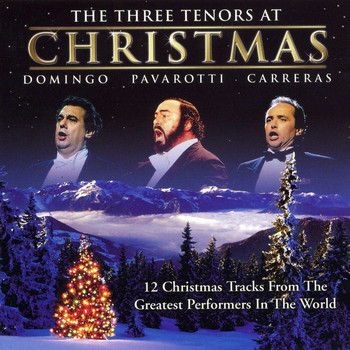 Luciano Pavarotti, Placido Domingo & Jose Carreras - The Three Tenors At Christmas