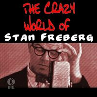 Stan Freberg - The Crazy World Of Stan Freberg
