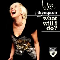 Julie Thompson - What Will I Do?