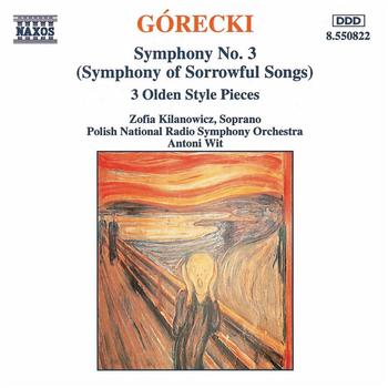 Zofia Kilanowicz - GORECKI: Symphony No. 3 / Three Olden Style Pieces