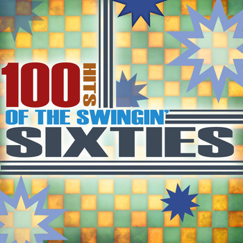 Various Artists - 100 Hits Of The Swingin' 60's