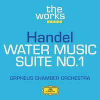 Orpheus Chamber Orchestra - Handel: Water Music-Suite No.1