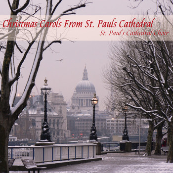 St. Paul's Cathedral Choir - Christmas Carols From St. Pauls Cathedral