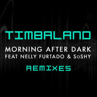 Timbaland / Nelly Furtado / Soshy - Morning After Dark (Featuring Nelly Furtado & SoShy) (Remixes)