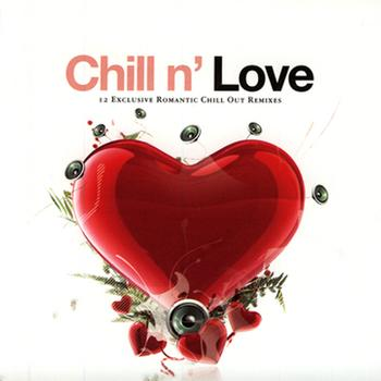 Various Artists - Chill N' Love - 12 Exclusive Romantic Chill Out Remixes