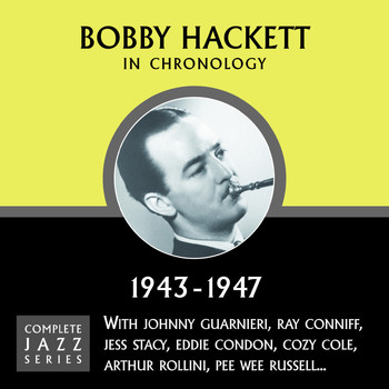 Bobby Hackett - Complete Jazz Series 1943 - 1947